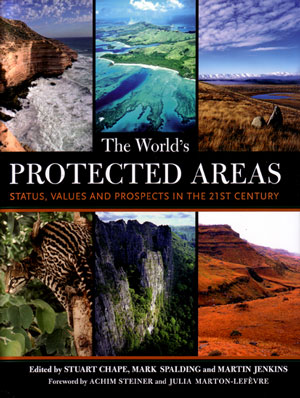 The world's protected areas: status, values, and prospects in the Twenty-first century. Stuart Chape.