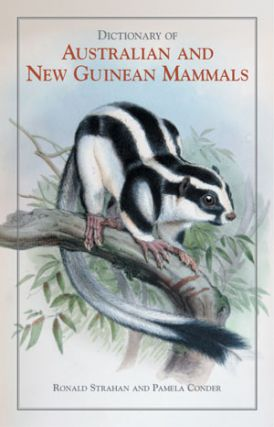 Dictionary of Australian and New Guinean mammals. Ronald Strahan, Pamela Conder