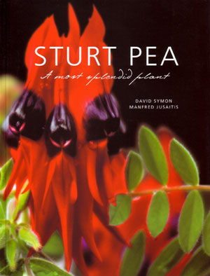 Sturt pea: a most splendid plant. David Symon, Manfred Jusaitis