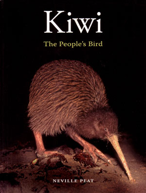 Kiwi: the people's bird. Neville Peat