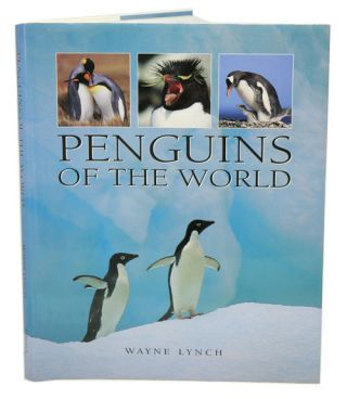 Penguins of the world. Wayne Lynch