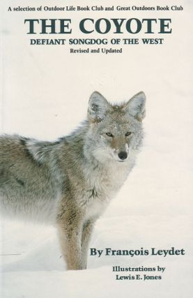 The Coyote: defiant songdog of the West. Francois Leydet