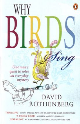 Why birds sing: one man's quest to solve an everyday mystery. David Rothenberg.