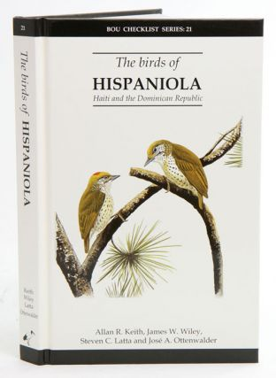 The birds of Hispaniola: Haiti and the Dominican Republic. Allan R. Keith.