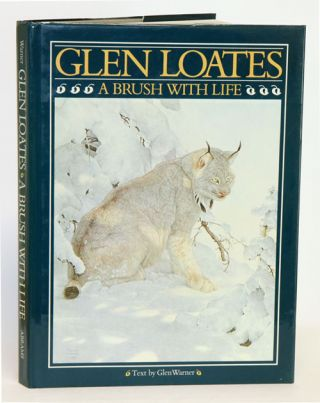 Glen Loates: a brush with life. Glen Warner