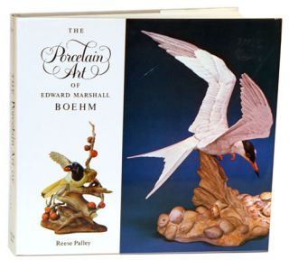 The porcelain art of Edward Marshall Boehm. Reese Palley