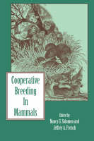 Cooperative breeding in mammals. Nancy G. Solomon, Jeffery A. French