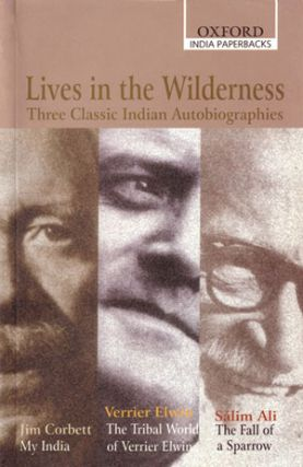 Lives in the wilderness. Jim Corbett, Verrier Elwin, Salim Ali.