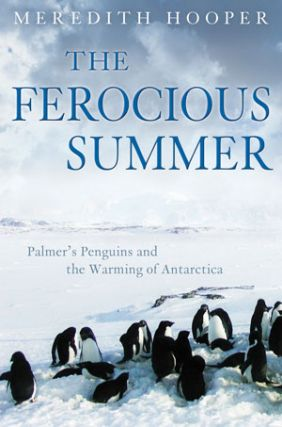 The ferocious summer: Palmer's penguins and the warming of Antarctica. Meredith Hooper