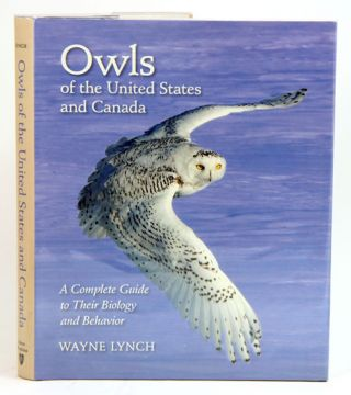 Owls of the United States and Canada: a complete guide to their biology and behavior. Wayne Lynch