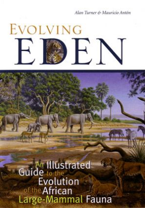 Evolving Eden: an illustrated guide to the evolution of the African large mammal fauna. Alan...
