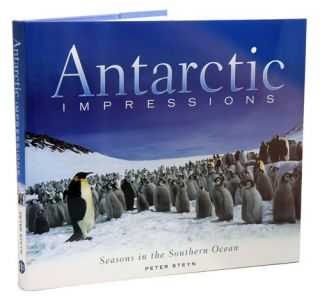 Antarctic impressions: seasons in the Southern Ocean. Peter Steyn