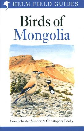 Birds of Mongolia. Sundev Gombobaatar, Christopher Leahy