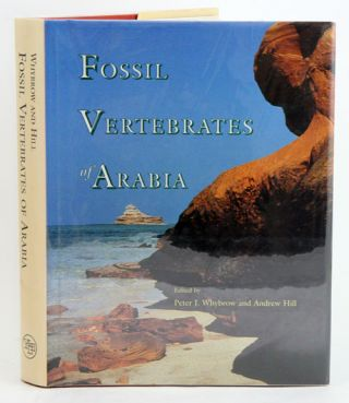 Fossil vertebrates of Arabia: with emphasis on the Late Miocene faunas, geology and palaeoenvironments of the Emirate of Abu Dhabi, United Arab Emirates. Peter J. Whybrow, Andrew Hill.