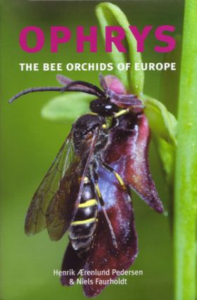 Ophrys: the Bee orchids of Europe. H. A. Pedersen, N. Faurholdt.