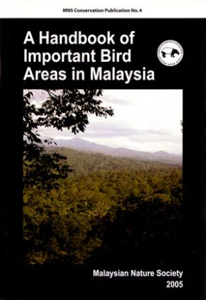 A handbook of important bird areas in Malaysia. Malaysian Nature Society.