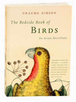 The bedside book of birds: an aviary miscellany. Graeme Gibson.