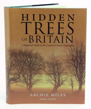 Hidden trees of Britain. Archie Miles.