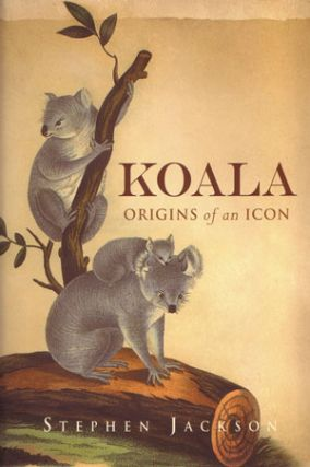Koala: origins of an icon. Stephen Jackson