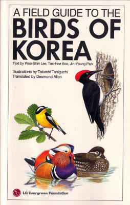 A field guide to the birds of Korea. Woo-Shin Lee.