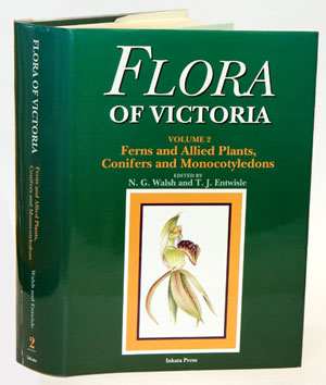 Flora of Victoria, volume two: Ferns and allied plants, conifers and monocotyledons. N. G. Walsh,...