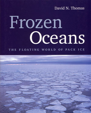 Frozen oceans: the floating world of pack ice. David N. Thomas