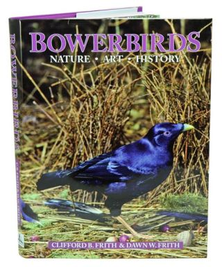 Bowerbirds: nature, art and history