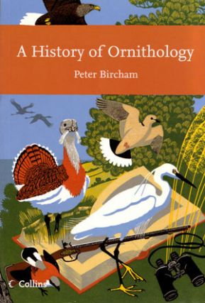 A history of ornithology. Peter Bircham