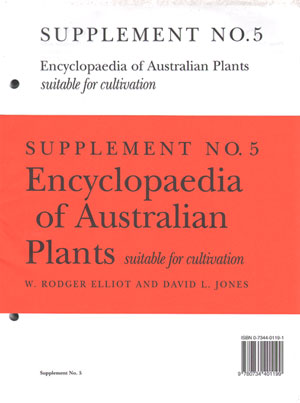 Encyclopaedia of Australian plants suitable for cultivation, supplement 5. W. Rodger Elliot,...