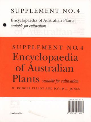 Encyclopaedia of Australian plants suitable for cultivation, supplement four. Rodger Elliott,...