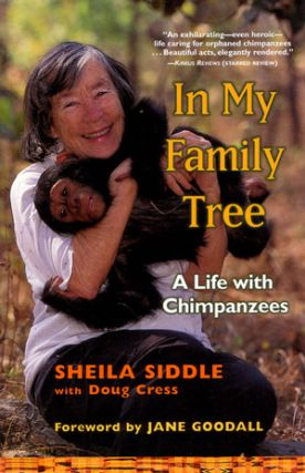 In my family tree: a life with Chimpanzees. Sheila Siddle, Doug Cress.