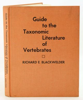 Guide to the taxonomic literature of vertebrates. Richard E. Blackwelder