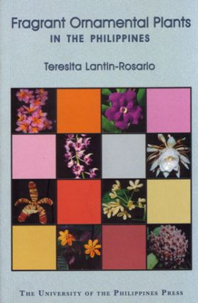 Fragrant ornamental plants in the Philippines. Teresita Lantin-Rosario