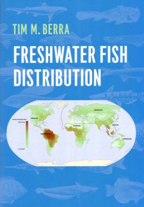 Freshwater fish distribution. Tim M. Berra.