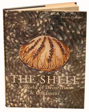 The shell: a world of decoration and ornament. Ingrid Thomas