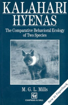 Kalahari Hyenas: the comparative behavioural ecology of two species. M. G. L. Mills