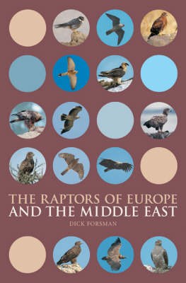 The raptors of Europe and the Middle East: a handbook for identification. Dick Forsman