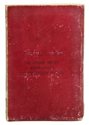 Sir Andrew Smith's miscellaneous ornithological papers. Osbert Salvin