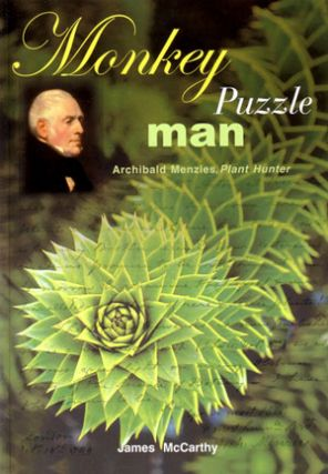 Monkey puzzle man: Archibald Menzies, plant hunter. James McCarthy.