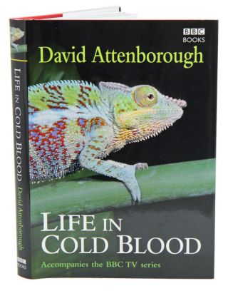 Life in cold blood. Sir David Attenborough