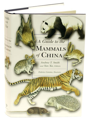 A guide to the mammals of China. Andrew T. Smith, Yan Xie