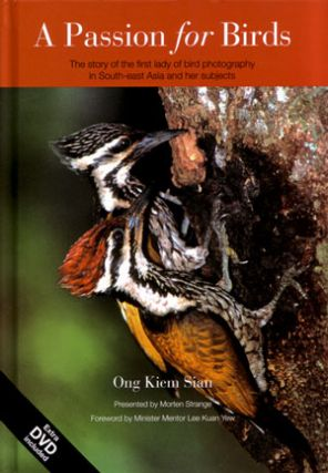 A passion for birds: the story of the first lady of bird photography in South-east Asia and her subjects. Ong Kiem Sian.