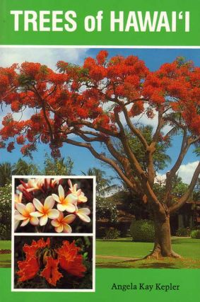 Trees of Hawai'i. Angela Kay Kepler