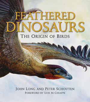 Feathered dinosaurs: the origins of birds. John Long, Peter Schouten