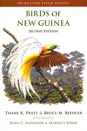 Birds of New Guinea. Thane K. Pratt, Bruce M. Beehler.