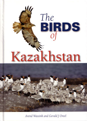 The birds of Kazakhstan. Arend Wassink, Gerald J. Oreel