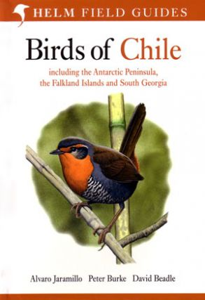 Birds of Chile: including the Antarctic Peninsula, the Falkland Islands and South Georgia. Alvaro...