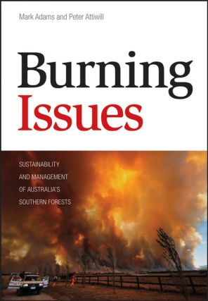 Burning issues. Peter Attiwill, Mark Adams.