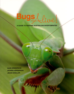Bugs alive: a guide to keeping Australian invertebrates. Alan Henderson