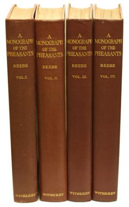 A monograph of the pheasants. William Beebe.